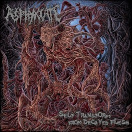 ASPHYXIATE (Indonesia) – Self Transform from Decayed Flesh CD 2013