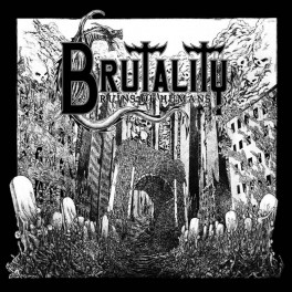 """BRUTALITY (US) – Ruins Of Humans (Vinyl, 7"""", EP, Limited Edition)"""